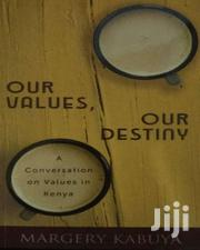 Our Values,Our Destiny - Margery Kabuya | Books & Games for sale in Nairobi, Nairobi Central
