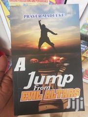 A Jump From Evil Altar: Resist Attacks, Reject Evil Arrows From Evil | Books & Games for sale in Nairobi, Nairobi Central